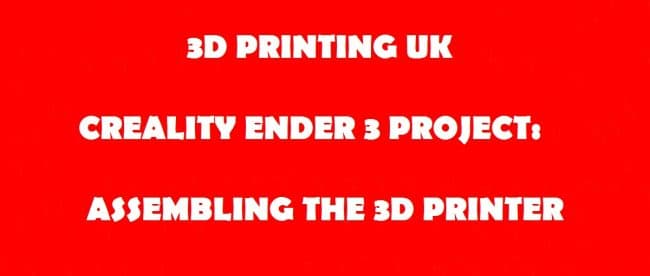 BUILDING A CREALITY ENDER 3